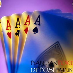 Keunggulan Website Poker Bergengsi